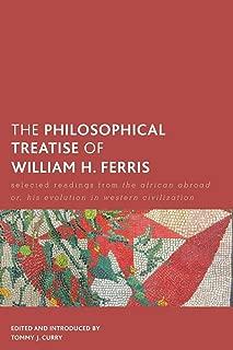 Philosophical Treatise of William H. Ferris, The (Creolizing the Canon)