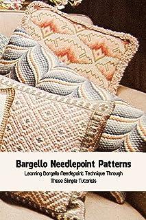 Bargello Needlepoint Patterns: Learning Bargello Needlepoint Technique Through These Simple Tutorials: Bargello Needlepoin...