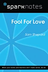 Fool For Love (SparkNotes Literature Guide) (SparkNotes Literature Guide Series) Kindle Edition