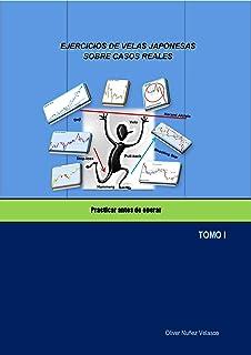 EJERCICIOS DE VELAS JAPONESAS SOBRE CASOS REALES: Practicar antes de operar