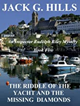 The Riddle of the Yacht and the Missing Diamonds: An Inspector Rudolph Riley Mystery Book 5 (English Edition)