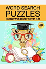 Word Search Puzzles: An Activity Book For Clever Kids Ages 6+: Fun Word Search Puzzles For Kids Ages 6 and up, 4-8, 6-8, 5-10, 8-10, Kids Activity ... Find Books, Fun Learning Activities For Kids Paperback
