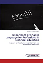 Importance of English Language for Professional& Technical Education: Exposure to the actual work environment and including the application
