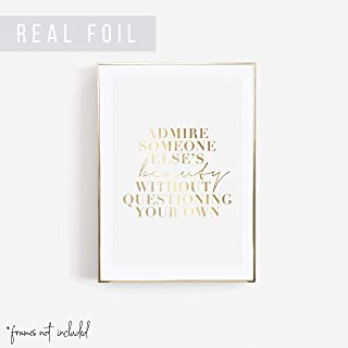 Admire Someone Else's Beauty Without Questioning Your Own Foiled Art Print, Unframed