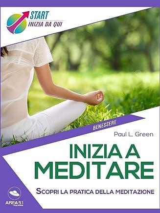 Inizia a meditare: Scopri la pratica della meditazione
