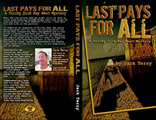 Last Pays For All: A Tricky Dick Key West Mystery