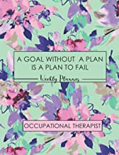 A goal without a Plan is a Plan to Fail, Occupation Therapist Weekly Planner:: Occupational Therapy Gifts