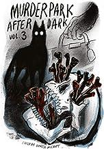Murder Park After Dark: Volume 3
