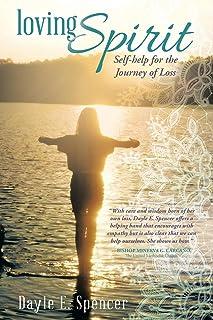 Loving Spirit: Self-Help for the Journey of Loss