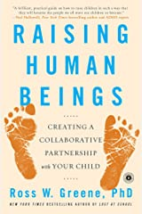 Raising Human Beings: Creating a Collaborative Partnership with Your Child Kindle Edition