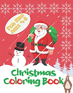 Christmas Coloring Book For Kids Ages 4-8: Funny 64 Coloring Pages Printed On Single Sided - Merry x-mas glossy cover, wit...