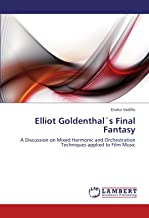 Elliot Goldenthal´s Final Fantasy: A Discussion on Mixed Harmonic and Orchestration Techniques applied to Film Music