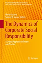 The Dynamics of Corporate Social Responsibility: A Critical Approach to Theory and Practice (CSR, Sustainability, Ethics &...