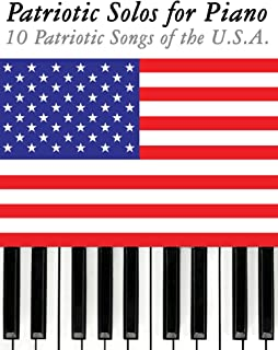 Patriotic Solos for Piano: 10 Patriotic Songs of the U.S.A.