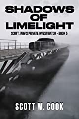 Shadows of Limelight: A Florida Action Adventure Novel (Scott Jarvis Private Investigator Book 5) Kindle Edition