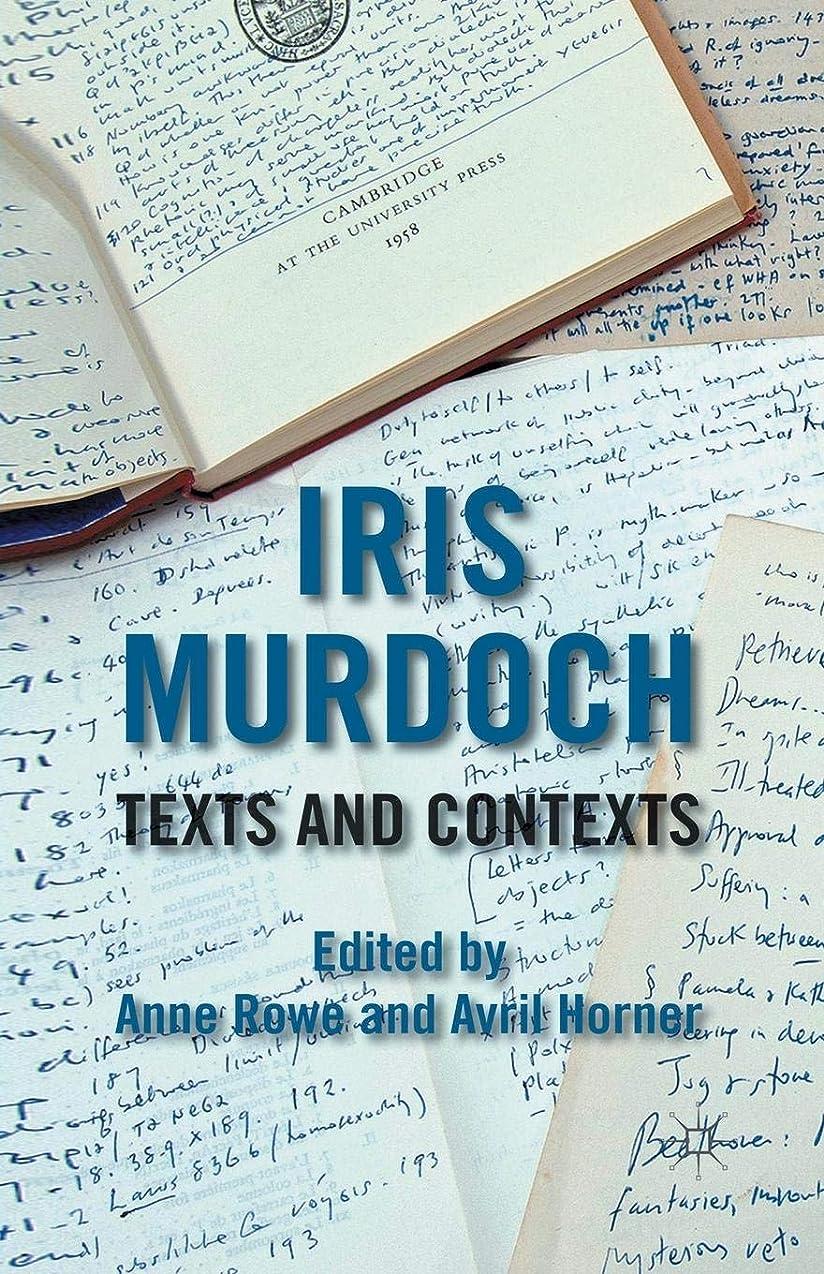 天のコメンテーターロールIris Murdoch: Texts and Contexts