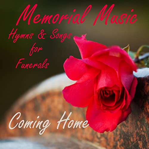 Memorial Music - Coming Home - Hymns and Songs for Funerals by