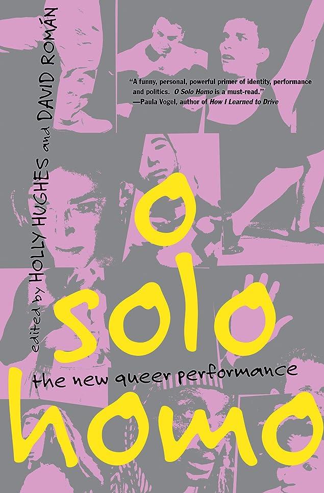 忠実フリルこしょうO Solo Homo: The New Queer Performance (English Edition)
