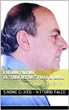 L'ultimo padrino La storia del boss Paolo Di Lauro: Parte 1 - L'omicidio La Monica e le origini del clan (Vita da Cattivi Vol. 3) (Italian Edition)