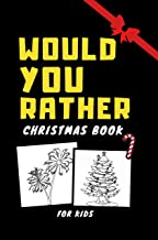 Would You Rather Christmas Book For Kids : Gift, Game, Ridiculous and Challenging 100 Questions, Made you Think
