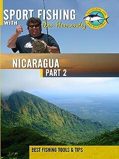 Sport Fishing with Dan Hernandez - Nicaragua Pt 2