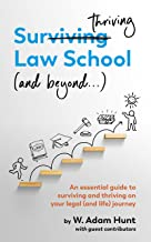 Surthriving Law School (and beyond...): An essential guide to surviving and thriving on your legal (and life) journey