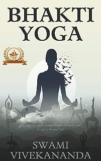 Bhakti Yoga (Illustrated): The Yoga of Love and Devotion (English Edition)