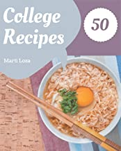 50 College Recipes: A College Cookbook for All Generation