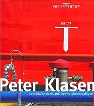 Peter Klasen : La mémoire du regard, l'oeuvre photographique