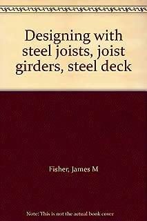 Designing with steel joists, joist girders, steel deck