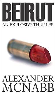 Beirut - An Explosive Thriller (English Edition)