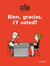 Bien, gracias. ¿Y Usted? / Fine, Thanks. And You?...
