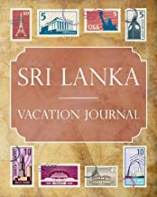 Sri Lanka Vacation Journal: Blank Lined Sri Lanka Travel Journal/Notebook/Diary Gift Idea for People Who Love to Travel