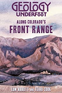 Geology Underfoot Along Colorado's Front Range