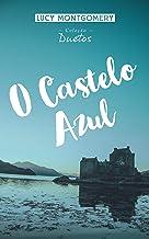 O Castelo Azul (Coleção Duetos)