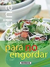 Cocina para no engordar (Pequeña Biblioteca De Cocina nº 2)