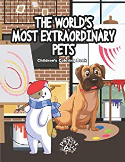 The World's Most Extraordinary Pets: Children's Coloring Book