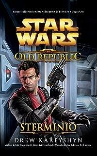 Star Wars The Old Republic Sterminio (Italian Edition)
