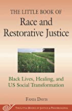 The Little Book of Race and Restorative Justice: Black Lives, Healing, and US Social Transformation (Justice and Peacebuilding) PDF