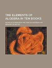 The Elements of Algebra in Ten Books