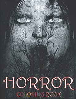 Horror Coloring Book: Relaxation Color of Horror Coloring Books for Adults with Nightmare Halloween Terrifying Monsters A ...