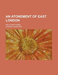 An Atonement of East London; And Other Poems