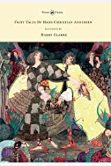 Fairy Tales by Hans Christian Andersen - Illustrated by Harry Clarke Kindle Edition