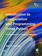 Introduction to Computation and Programming Using Python with Application to Understanding Data
