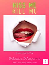 Kiss Me, Kill Me (Deadly Whispers Series Book 2)