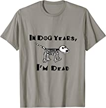 Best in dog years i m dead shirt Reviews