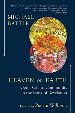 Heaven on Earth: Gods Call to Community in the Book of Revelation