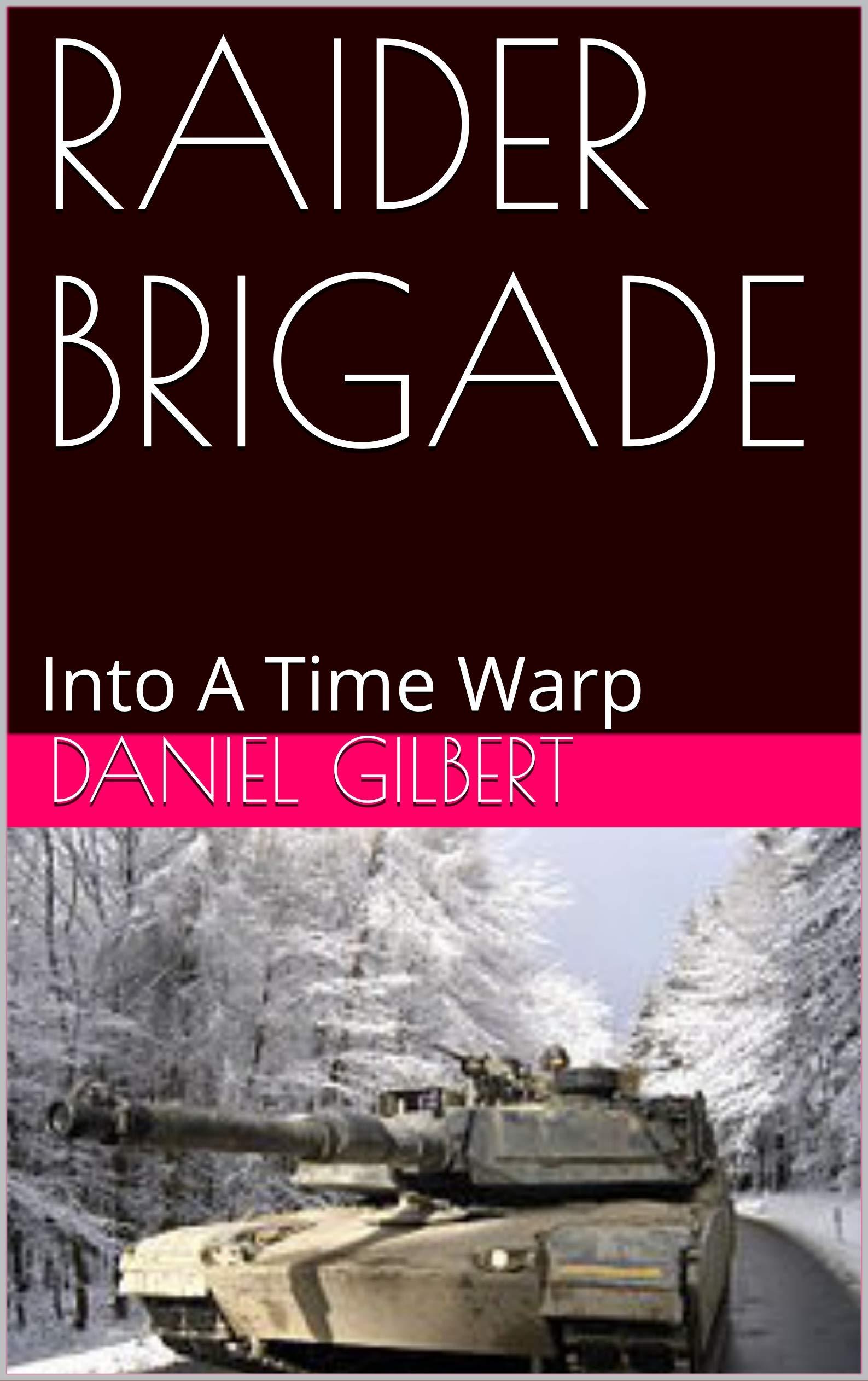 RAIDER BRIGADE: Into A Time Warp