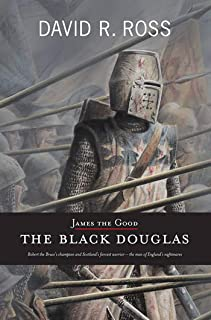 James the Good: The Black Douglas