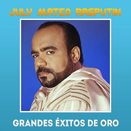 Grandes Éxitos de Oro by July Mateo Rasputin on Amazon Music - Amazon.com